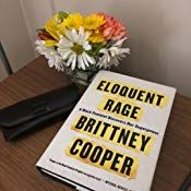 Eloquent Rage: A Black Feminist Discovers Her Superpower by Brittney C. Cooper @ProfessorCrunk $2.99 Kindle Edition Buy: amzn.to/2zGk173