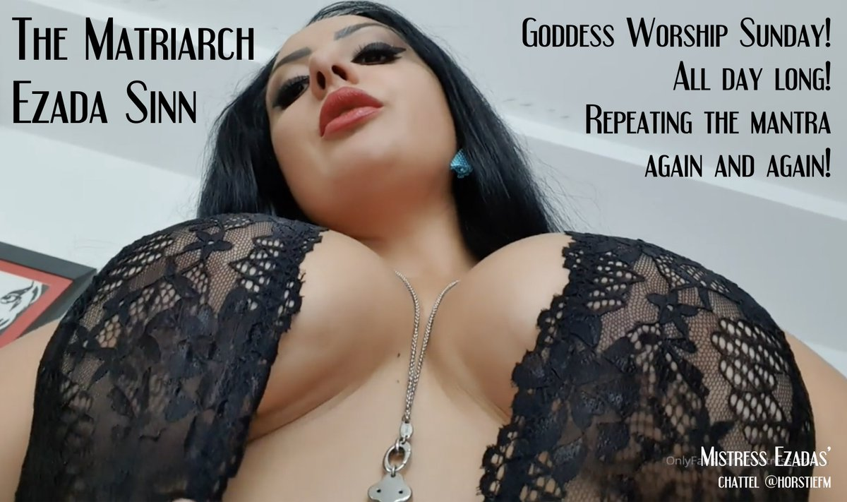 @Mistress_Ezada Goddess Worship Sunday! All day long! Repeating the mantra! Again and again! OnlyEzada.com EzadaSinn.com