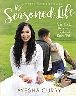 The Seasoned Life: Food, Family, Faith, and the Joy of Eating Well by Ayesha Curry @ayeshacurry $3.99 Kindle Edition Buy: amzn.to/2ZZBKWB