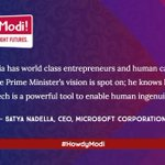 """India has world class entrepreneurs and human capital. The Prime Minister's vision is spot on; he knows how tech is a powerful tool to enable human ingenuity."" : @satyanadella CEO, @Microsoft Corporation #HowdyModi #ModiTrumpDosti"