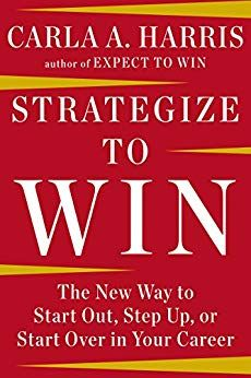 Strategize to Win: The New Way to Start Out, Step Up, or Start Over in Your Career by Carla A Harris @carlaannharris $1.99 Kindle Edition Buy: amzn.to/2NiUtpc
