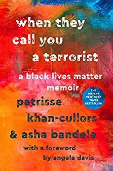 When They Call You a Terrorist: A Black Lives Matter Memoir by Patrisse Khan-Cullors @OsopePatrisse and asha bandele @ashabandele $2.99 Kindle Edition Buy: amzn.to/2ZJcVJo
