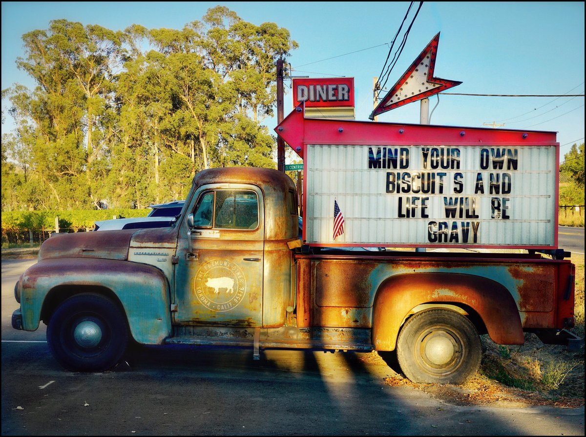 """Slogan observed at a diner in Sonoma today: """"Mind Your Own Biscuits And Life Will Be Gravy."""""""