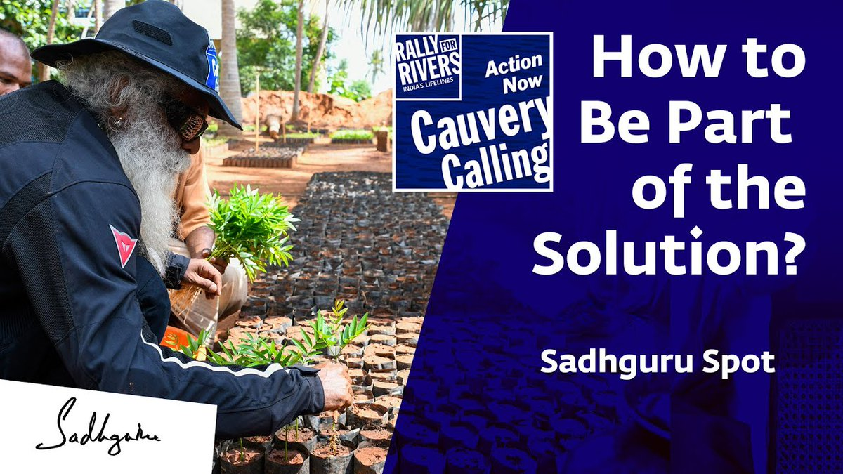 We have problems, but we also have a beating heart that seeks solutions. #CauveryCalling is about becoming part of the solution for our deteriorating soil & water resources. –Sg