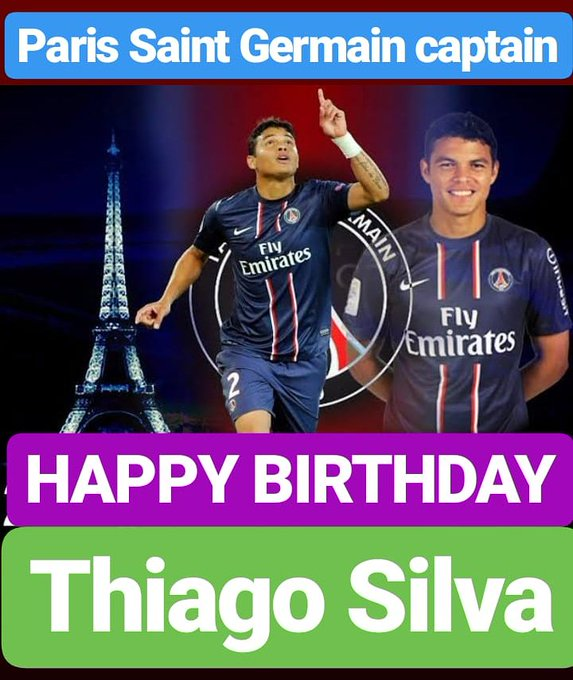 HAPPY BIRTHDAY  Thiago Silva Captain of Paris Saint-Germain F.C.