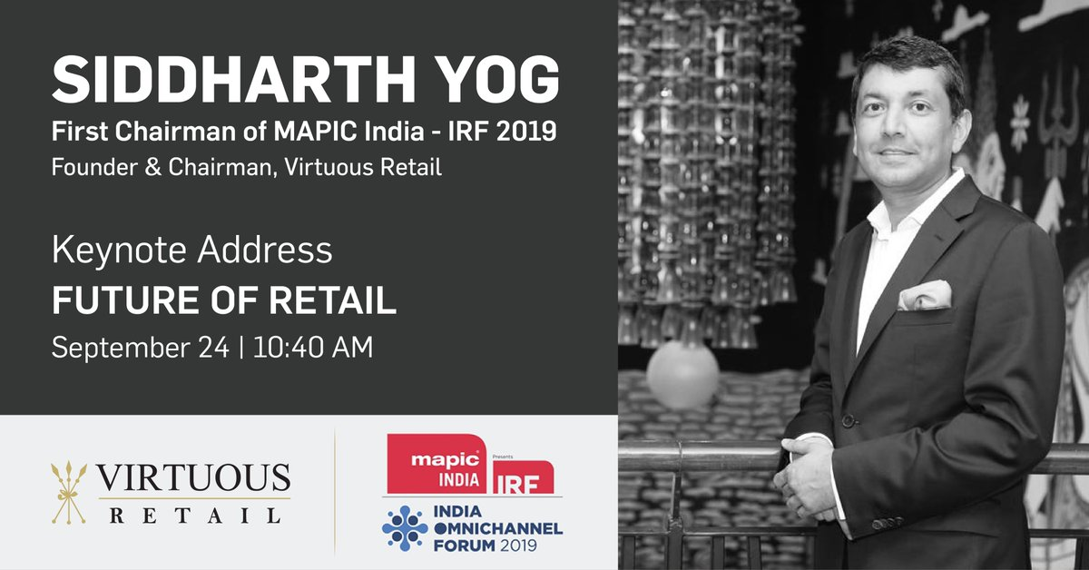 As the first Chairman of the #MAPIC India #IndiaRetailForum 2019, our Founder and Chairman @SidYog will deliver the #keynote on the #FutureOfRetail at 10:40 AM  Read the Chairman's welcome note for #IRF2019 here: https://t.co/OvgqIIvFAD  @IRFIndia #MAPICIndia #WeAreVirtuousRetail https://t.co/MNtNqV4EYx