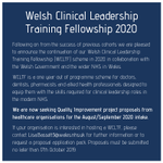 Call for project proposals now open for our Welsh Clinical Leadership Training Fellowship scheme 2020.  For further information or to request a proposal application pack, please contact  Lisa.Bassett3@wales.nhs.uk