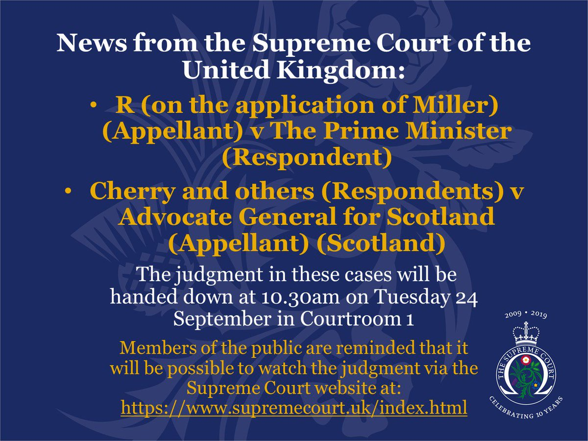The judgment in R (on behalf of Miller) v The Prime Minister and Cherry and others v Advocate General for Scotland will be handed down at 10.30am on Tuesday 24 September in Courtroom 1 supremecourt.uk/prorogation/in…