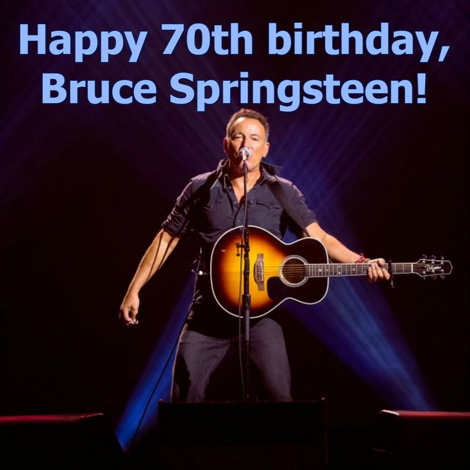 Happy birthday to The Boss! Bruce Springsteen turns 70 today!