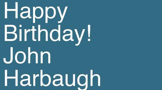 Happy Birthday! John Harbaugh