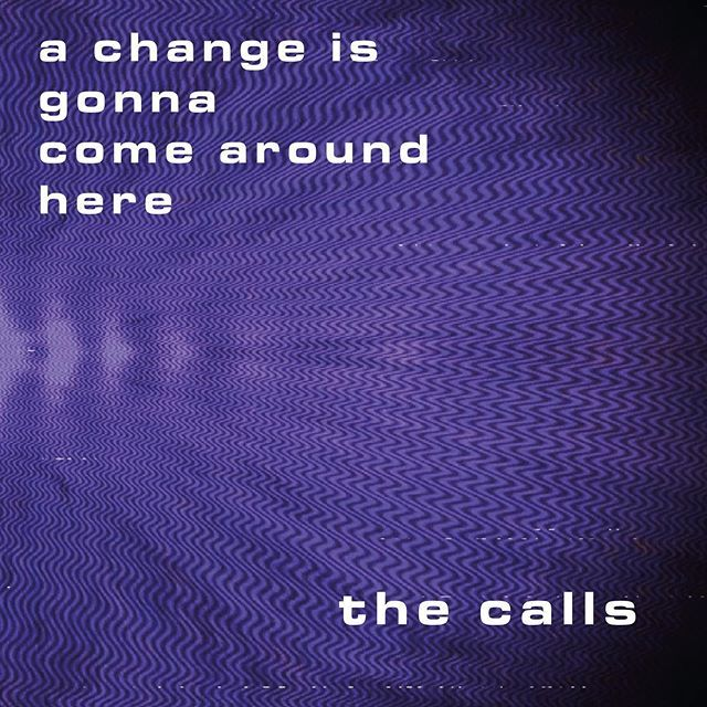 **NEW SINGLE ANNOUNCEMENT** A CHANGE IS GONNA COME AROUND HERE  Will be available on all streaming platforms on 4.10.19  Video coming soon... • #thecalls #indie #indierock #rockandroll #leeds #leedsband #leedsmusicscene #psychedelic #psychrock #psychverse #minilp #changeisgo…