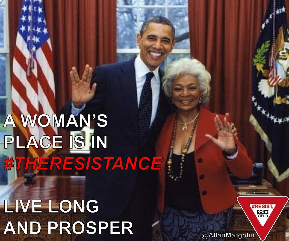 A Womans Place Is In #TheResistance Live Long & Prosper 🖖 @mcspocky @LtUhura2017 @gtwhitesides @GeorgeTakei @itsJeffTiedrich @wvjoe911 @FroggyBottomPnd @The_News_DIVA @eyeofthegoddess @Eykis @televangelist @TRantosaurus @DNAtv @PenceConscience @RefuseFascism @JohnRMoffitt