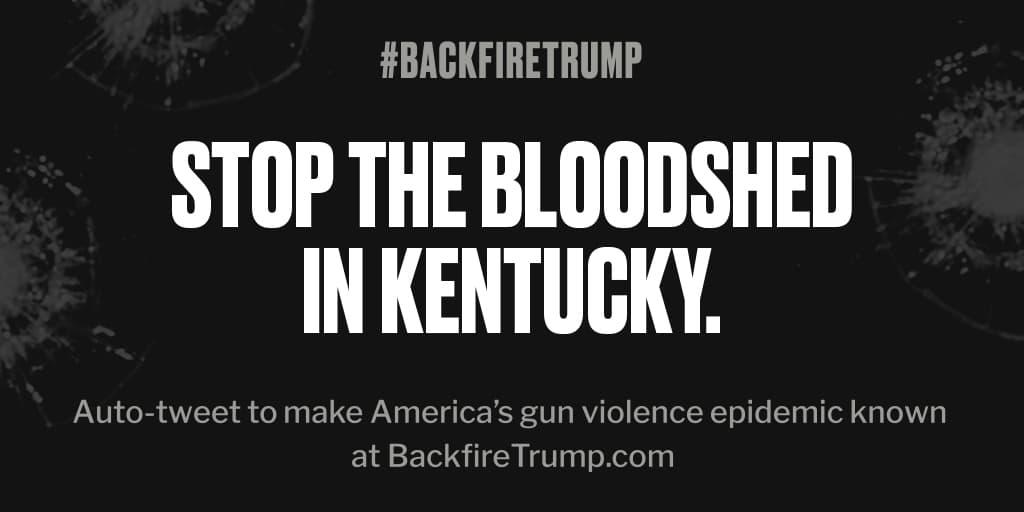 Shooting in #Kentucky just took an American life. #POTUS, please do something. #BackfireTrump