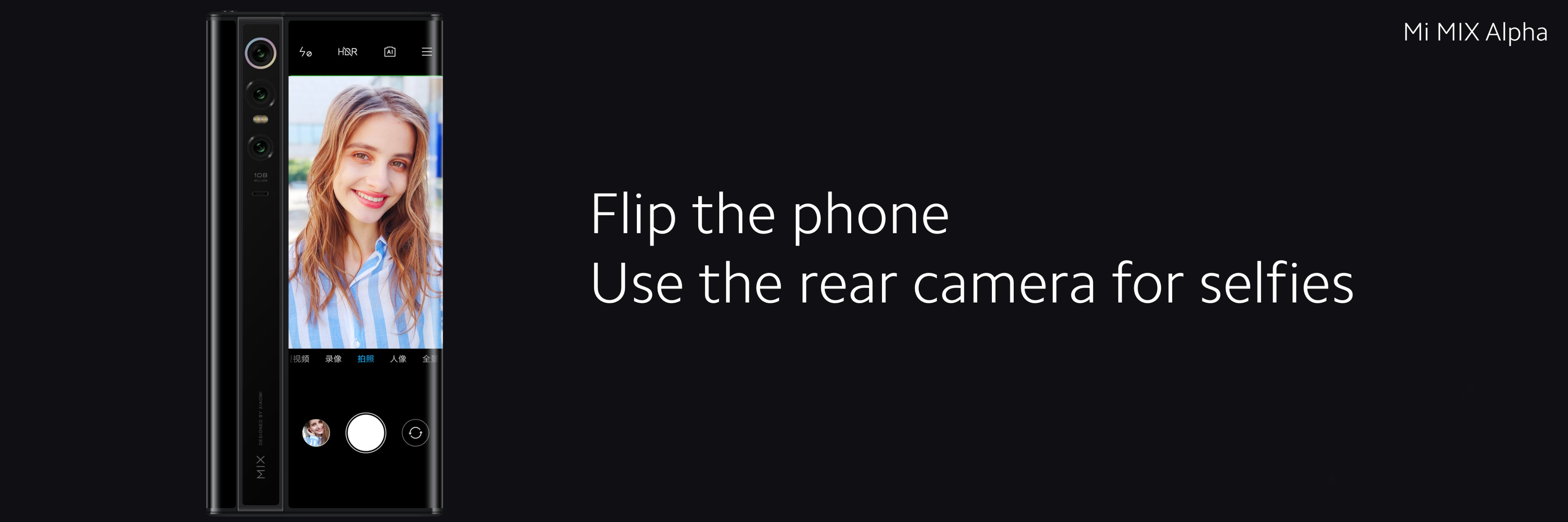 Mi MIX Alpha has no selfie camera just flip the phone to use the rear camera to take selfies.