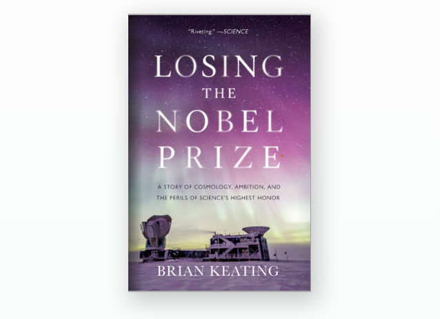 .@DrBrianKeatings LOSING THE NOBEL PRIZE—a Forbes, Physics Today, Science News, and Science Friday Best Science Book of 2018—is now available in paperback. #NobelPrize wwnorton.com/books/losing-t…