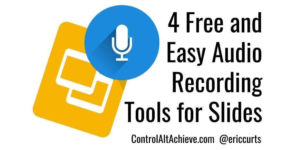 4 Free and Easy Audio Recording Tools for Google Slides controlaltachieve.com/2019/04/audio-… #GSuiteEDU #edtech