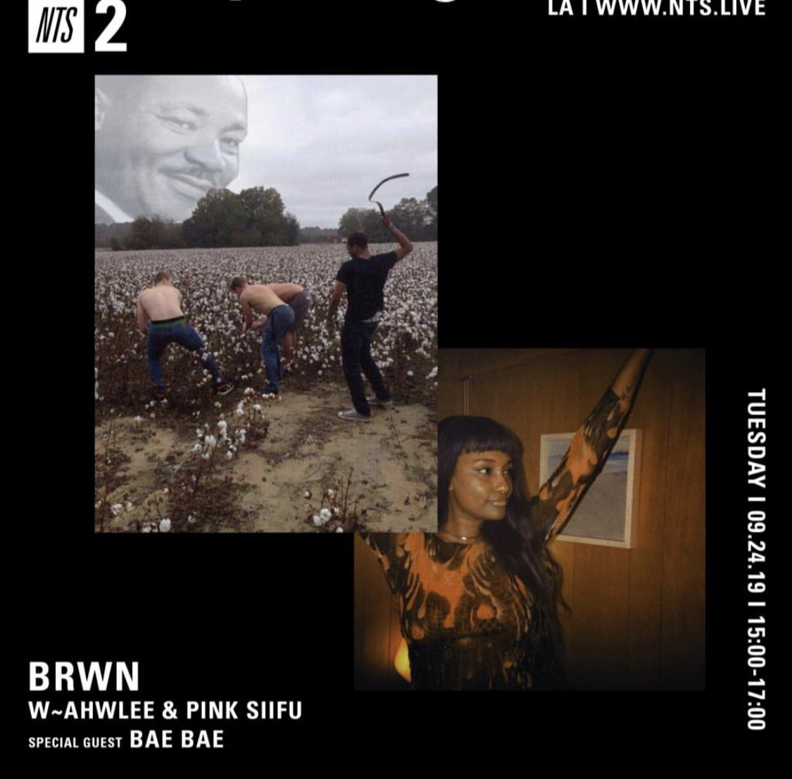 It's BRWN w/ @ahwlee & @PinkSiifu with special guest BAE BAE live in LA for the next hour and 45 minutes. Lock in here: nts.live/2
