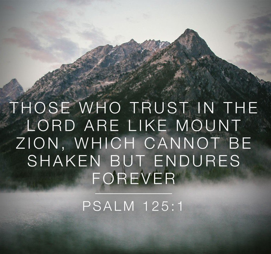 """First Presbyterian on Twitter: """"Daily #Bible verse: #Psalm 125:1 Those who  trust in the Lord are like Mount Zion, which cannot be moved, but abides  forever. #BVD… https://t.co/XrZUSNnJPV"""""""