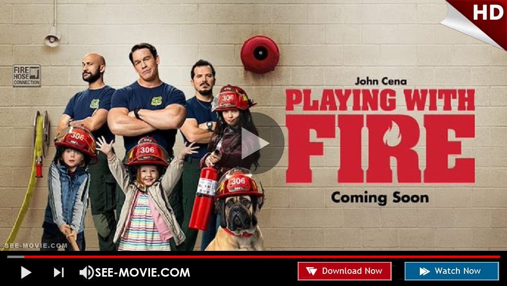 Playing With Fire Full Hd Movie 2019 Watch Free