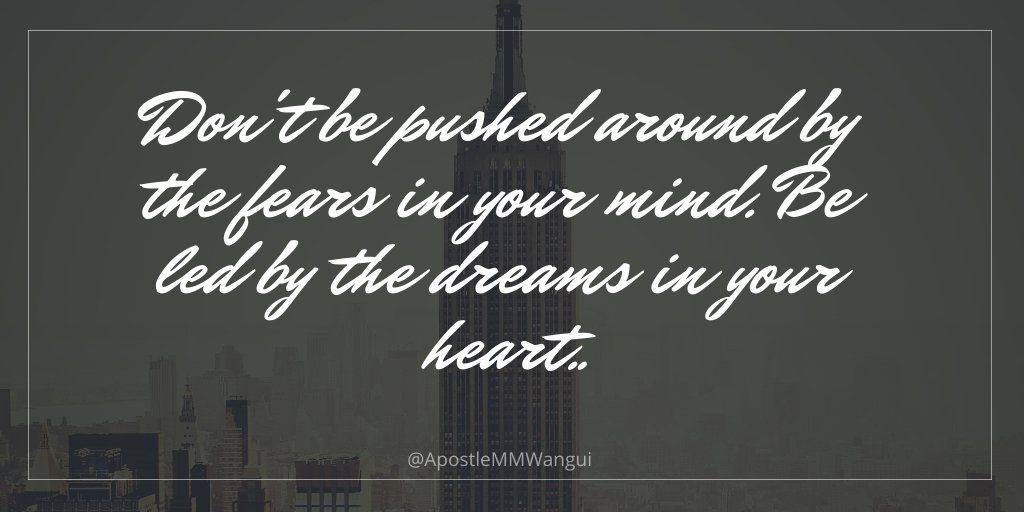 Dont be pushed around by the fears in your mind. Be led by the dreams in your heart. #ThanksGivingThursday ______ #TBT #ThankfulThursday #ThursdayThoughts #ThursdayWisdom #Jesus #Amen