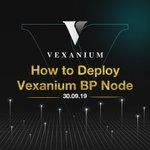 Image for the Tweet beginning: [How to Deploy Vexanium BP