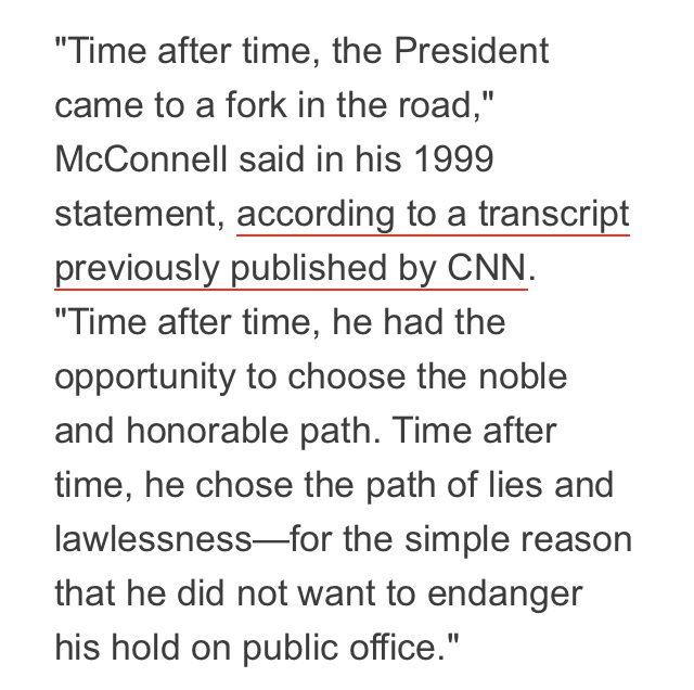 THREAD: How current GOP senators viewed Clinton impeachment McConnell: Time after time, the President came to a fork in the road....Time after time, he chose the path of lies and lawlessness for the simple reason that he did not want to endanger his hold on public office 1/9