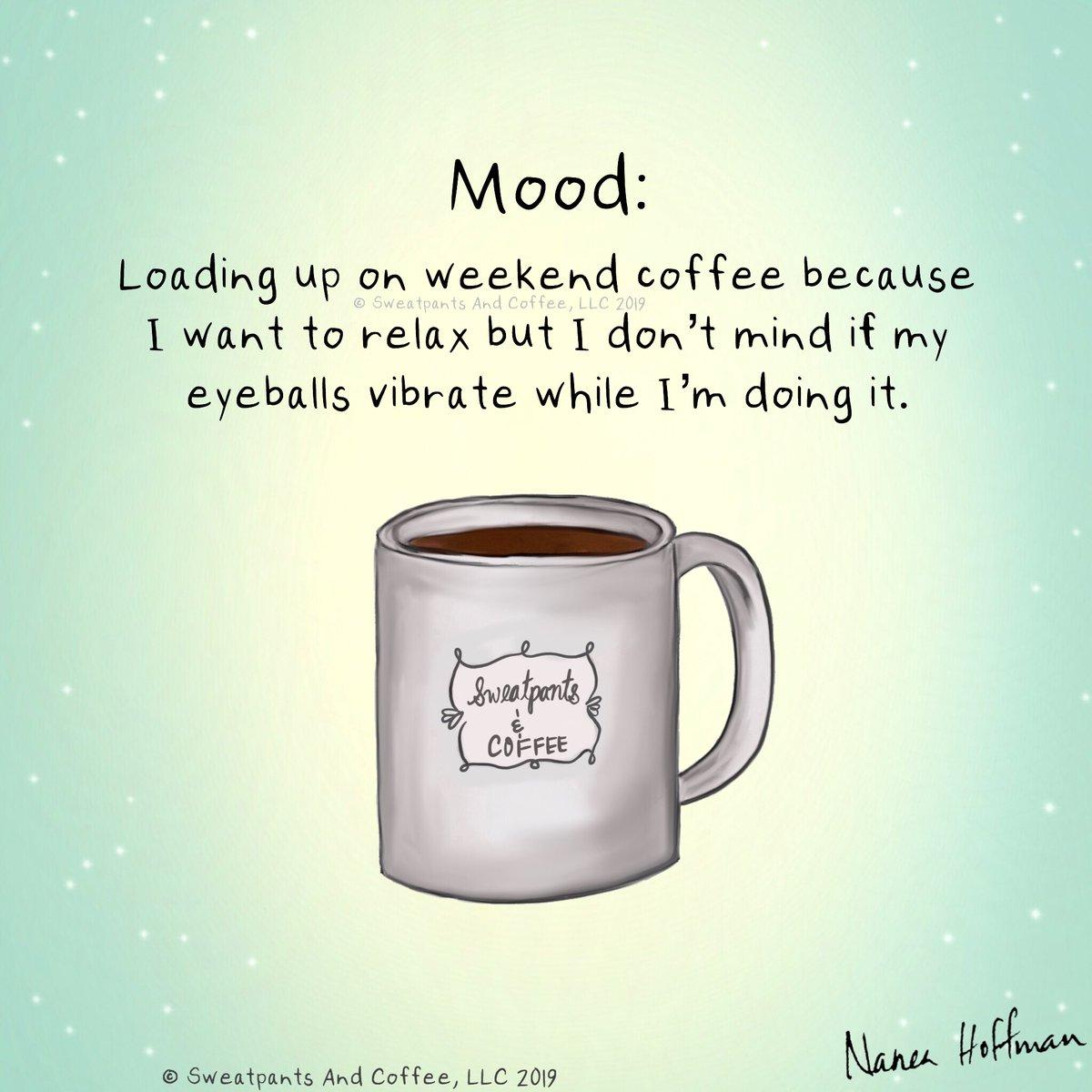 "Sweatpants & Coffee on Twitter: ""Happy weekend! #coffee ... #sweatpantsCoffeeQuotes"