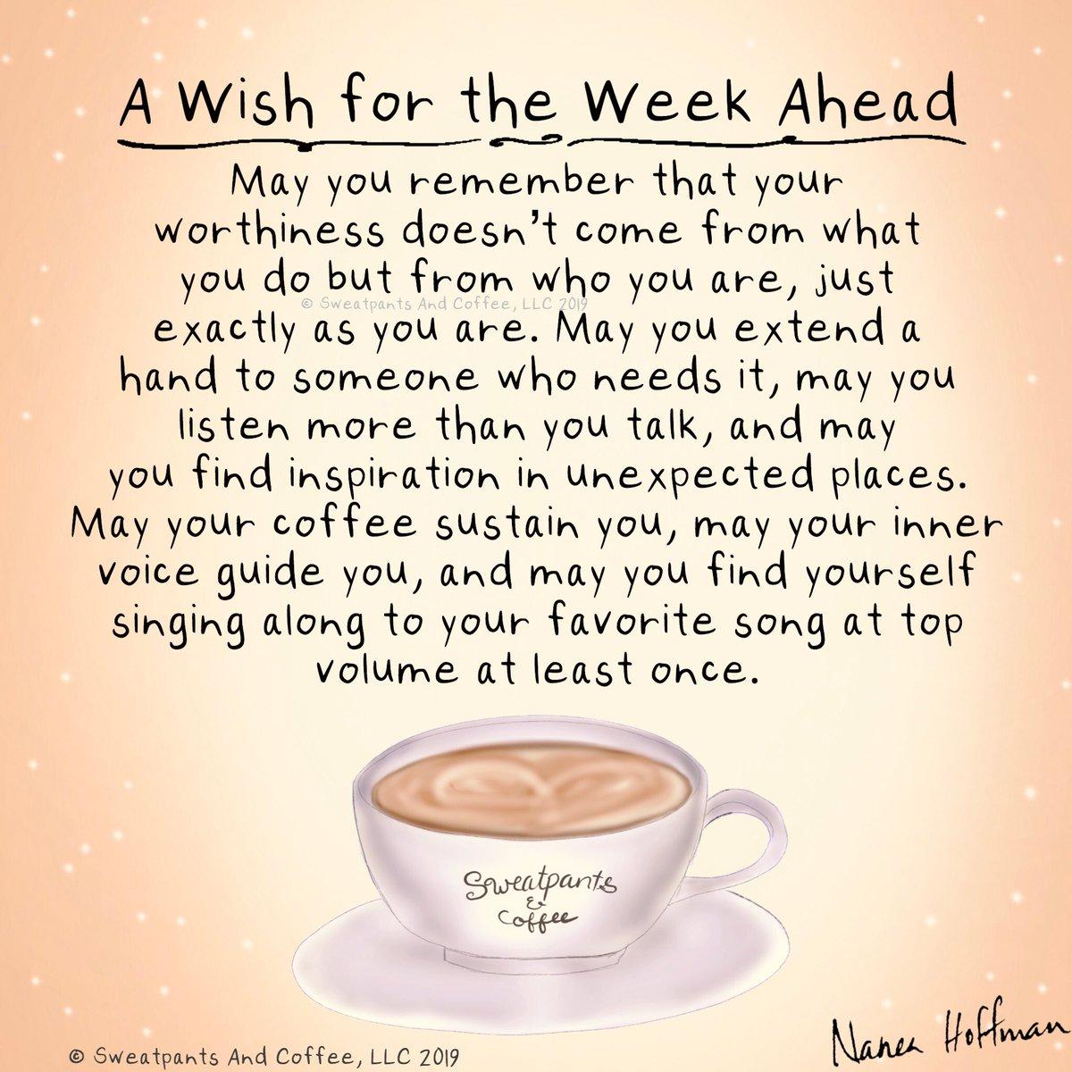 Sweatpants Coffee On Twitter A Wish For The Week Ahead Coffee Coffeetime Coffeelover Coffeequotes Coffeememe Sweatpantsandcoffee