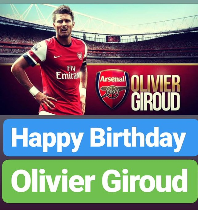HAPPY BIRTHDAY  Olivier Giroud