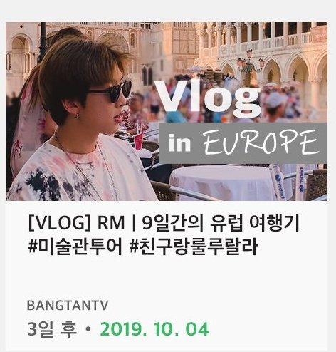 #RMs vlog in Europe will be released 10/04 on BangtanTV