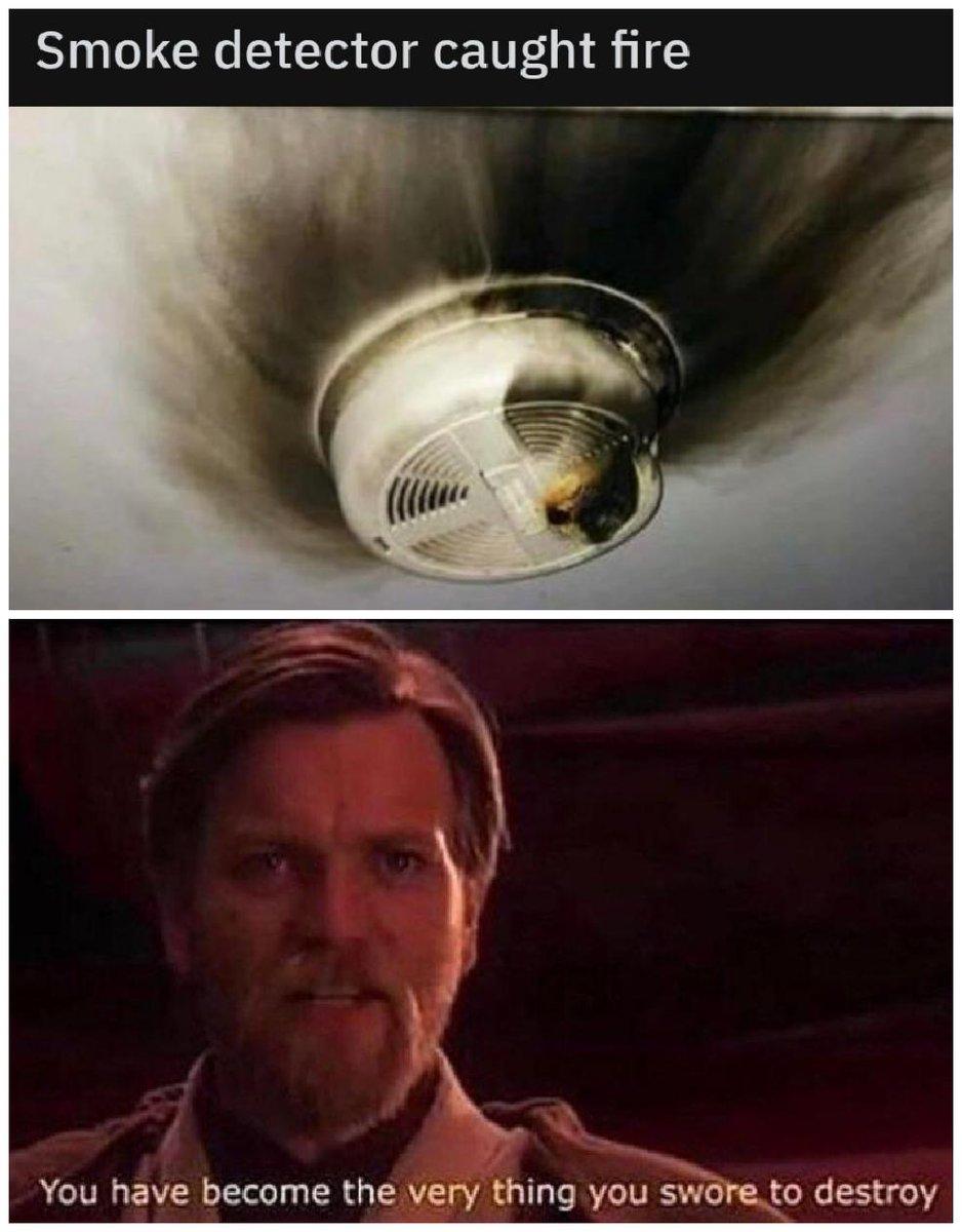 Dank Memes On Twitter Smoke Detector Had Just One Job