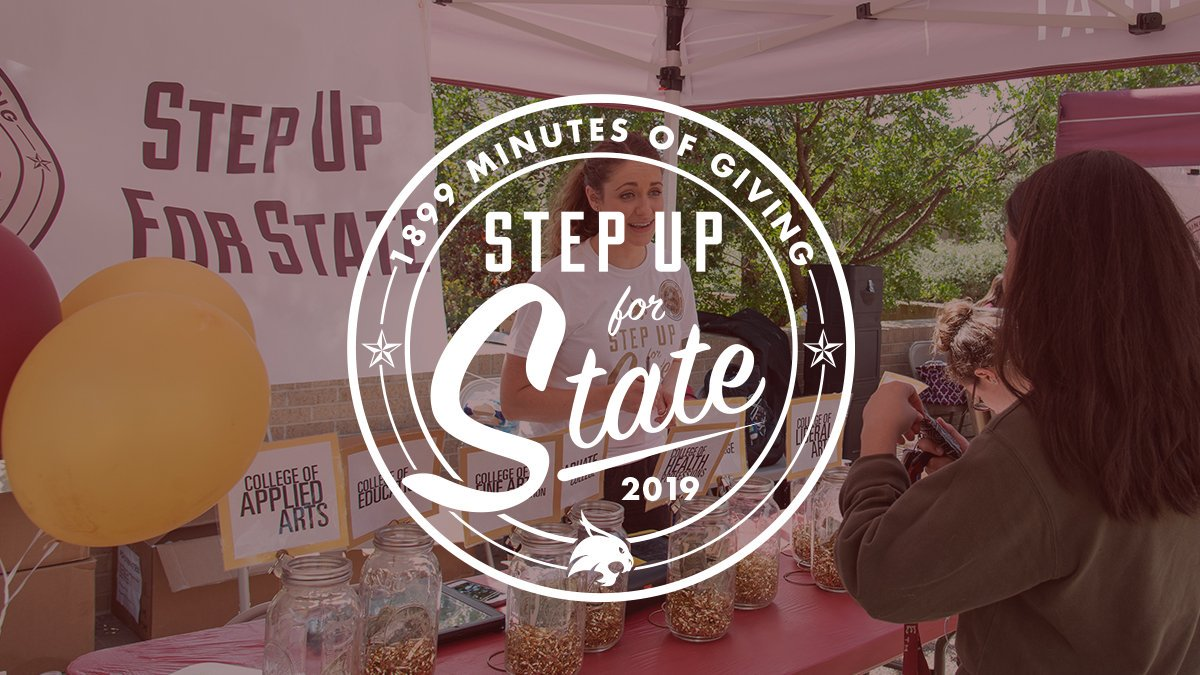 Texas State On Twitter Tomorrow Is The Day Stepupforstate Will Go Live For 1 899 Minutes Bobcats From All Over The World Will Have The Opportunity To Invest In Txst S Present