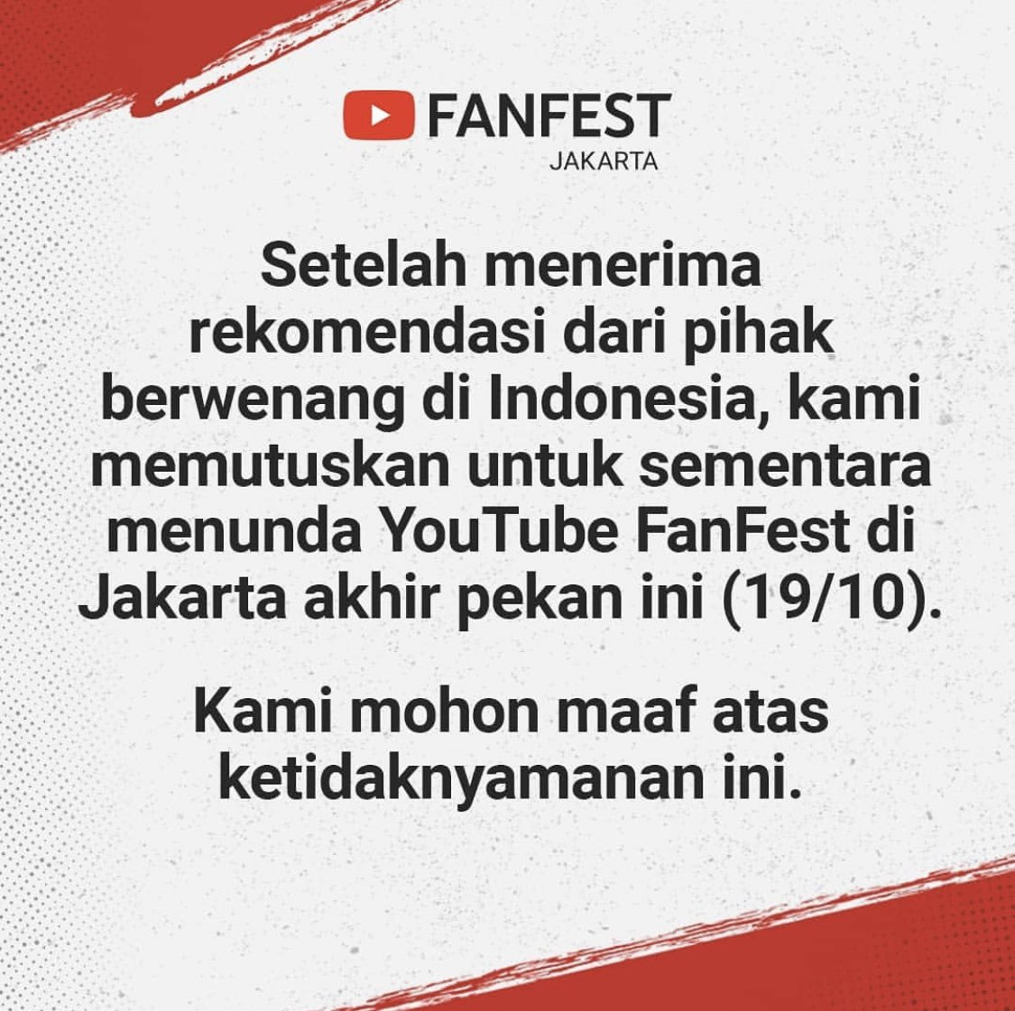   YouTube FanFest in Jakarta have been POSTPONED. Ticket holders will receive an email with information about their tickets today. #YTFFID<br>http://pic.twitter.com/i9mxZze4hU