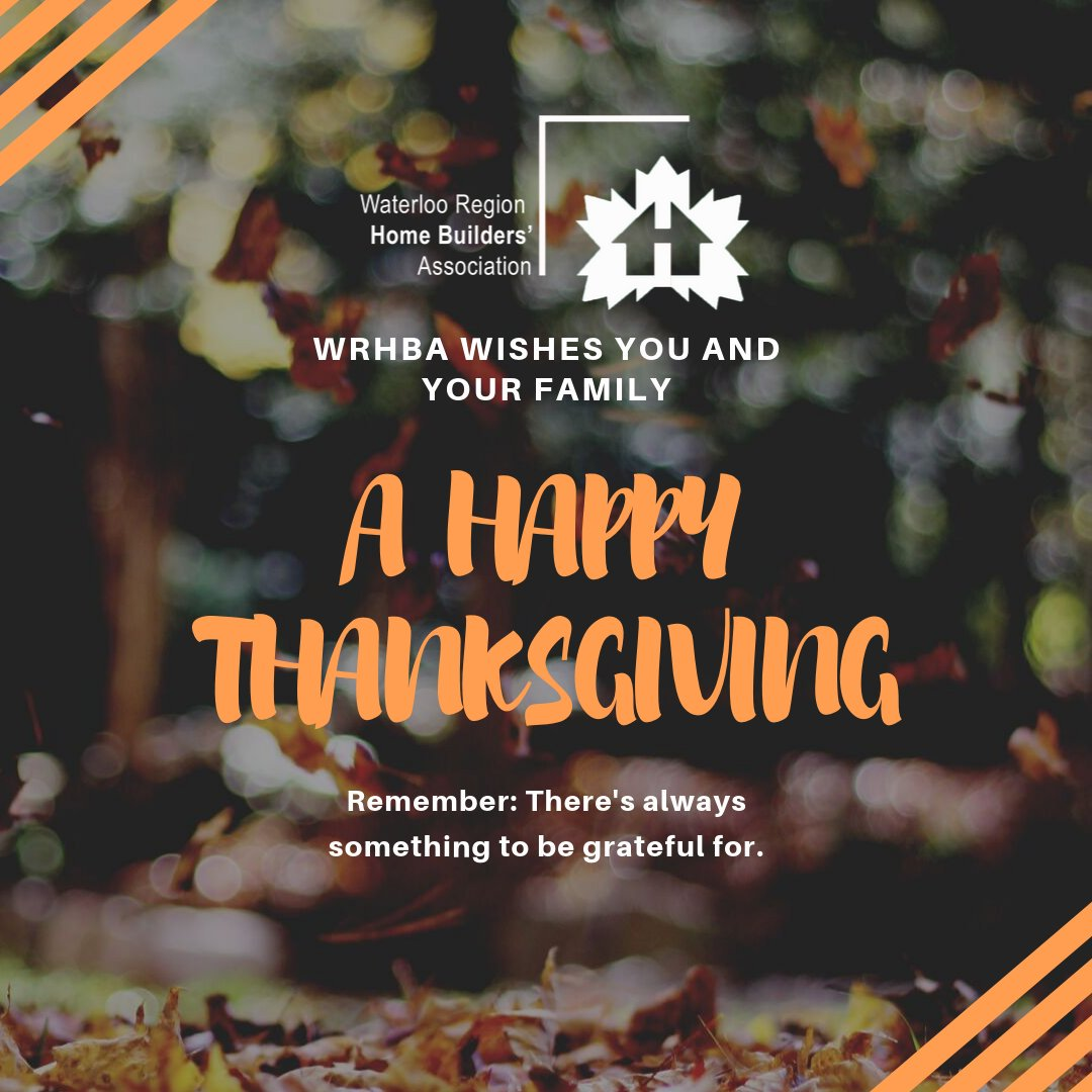 The team at WRHBA would like to wish you and your family a very Happy Thanksgiving! #wrhba #waterloo #waterlooregion #home #homebuilders #homebuildersassociation #association #notforprofit #homebeliever #waterlooontario #ontario #canada #kwlocal #thanksgiving #thankfulpic.twitter.com/HUoYWaFCg5