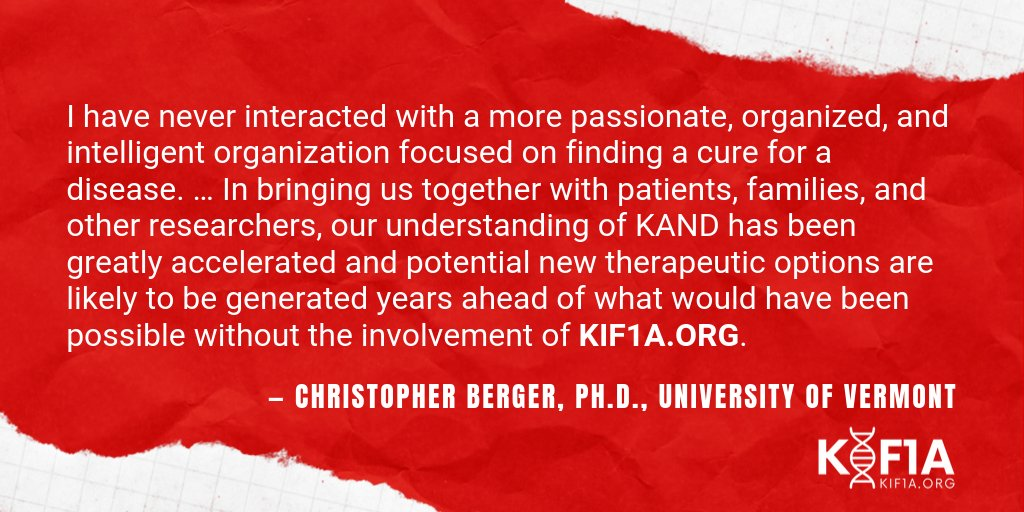 """I have never interacted with a more passionate, organized, & intelligent organization focused on finding a cure for a disease."" - Christopher Berger, Ph.D., University of Vermont  Learn more about 's impact:   #KIF1A #Relentless"