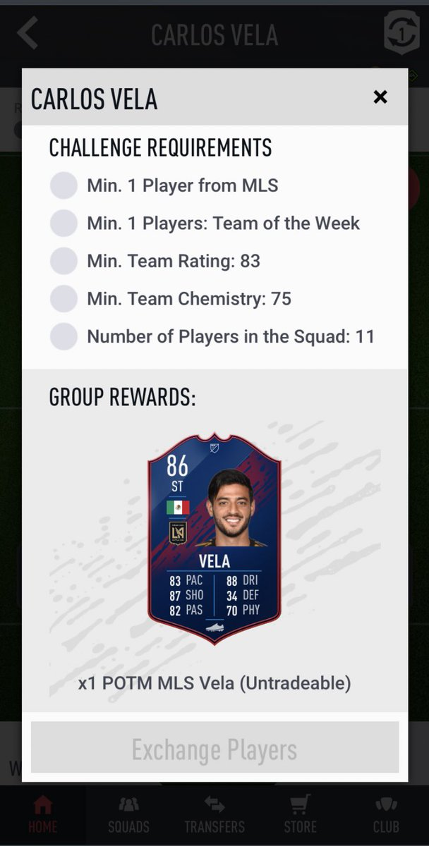 Vela POTM! 83 rated squad with an MLS player means most likely you'll need a couple 84/85 rated cards to get this done.