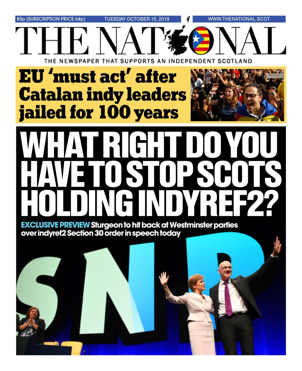 Tomorrow's front page: The First Minister will ask Westminster parties what right they have to stop Scots holding indyref2 🏴󠁧󠁢󠁳󠁣󠁴󠁿👍