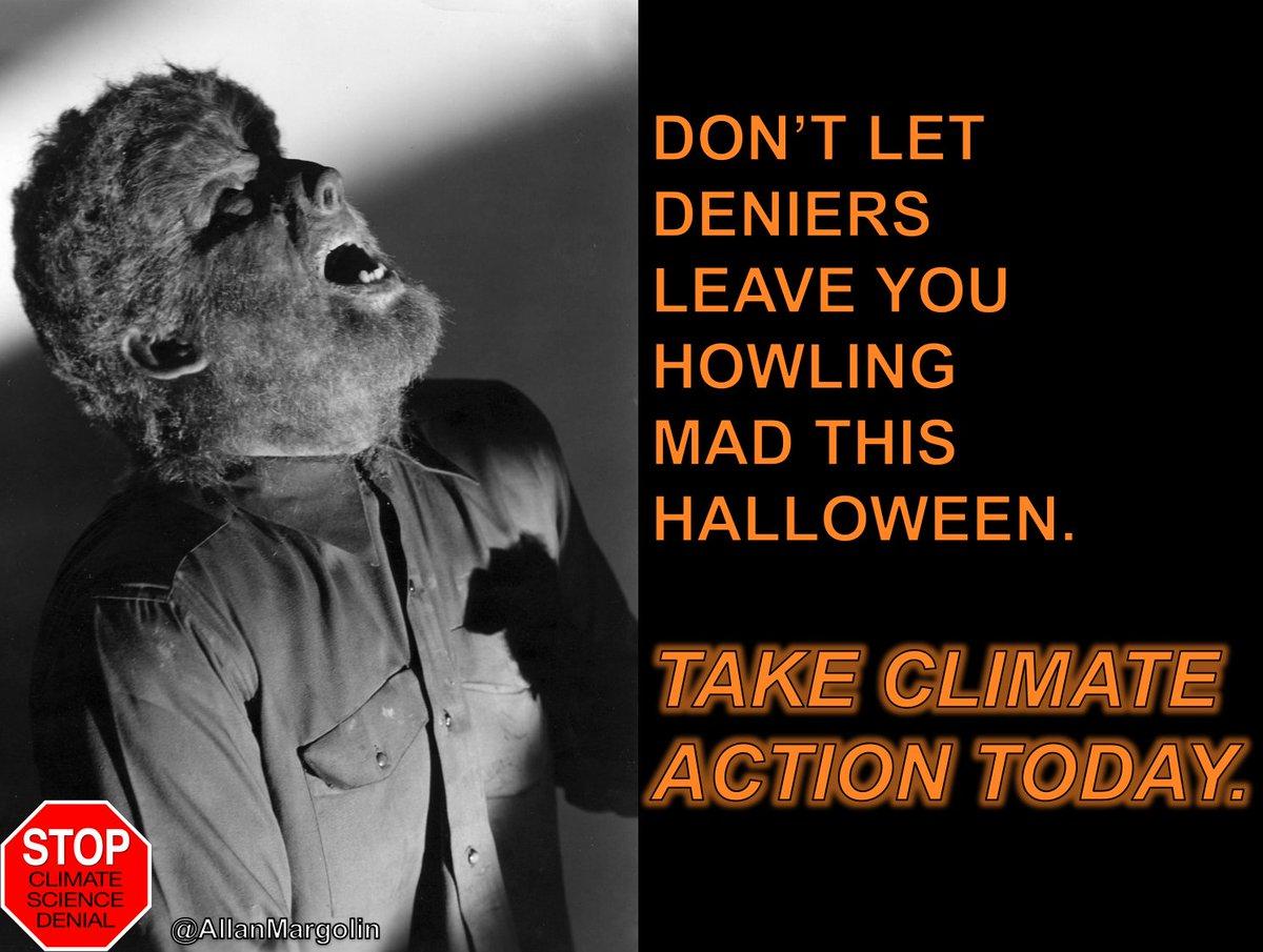 As Halloween Draws Closer, Dont Let #Climate Deniers Leave You Howling Mad. @ERNESTZorro @MsRock4Ever @NewJeffCT @nana4MANY @LindaMLC @MaryKeithBare1 @DDupre9 @BingBongBingBi1 @JackiePressley2 @jurylady5 @Nupe117 @bengin1003 @LokiLoptr @YaleE360 @CitizensFedUp @citizensrock