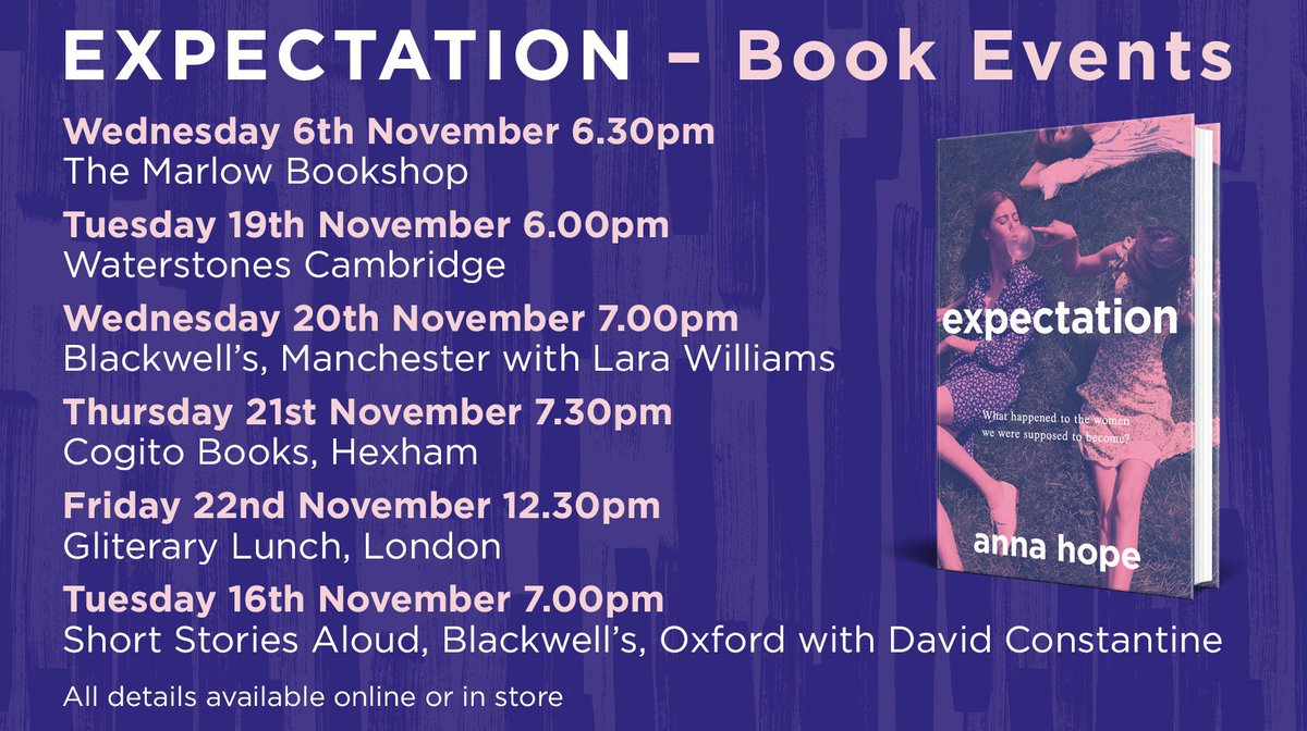 Some more dates added to meet brilliant novelist @Anna_Hope on tour this November. Taking #ExpectationBook and about finding the way as a friend, a sister, a mother, a rebel. Come join us! ❤️📚@BlackwellsMcr