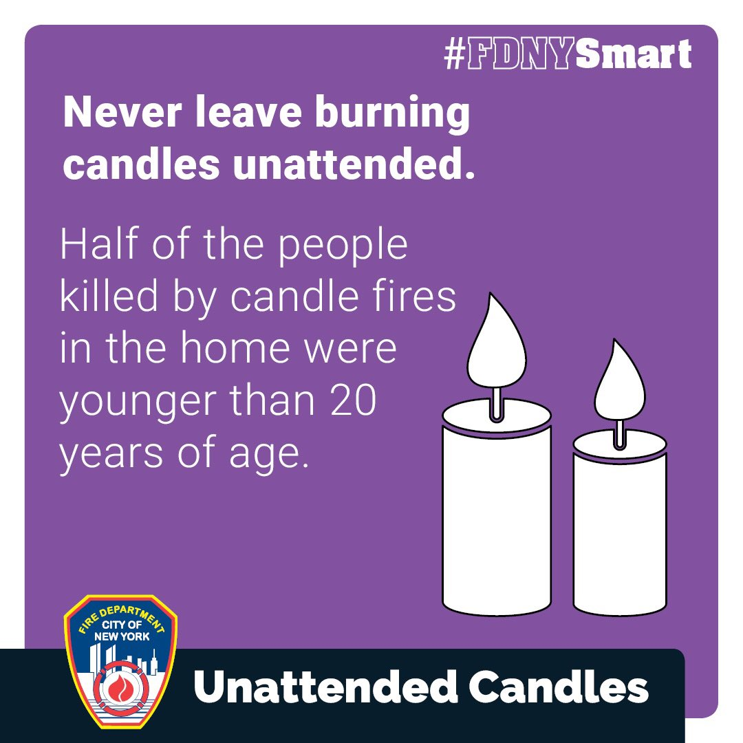 Be #FDNYSmart - NEVER leave burning candles unattended. See more tips at fdnysmart.org