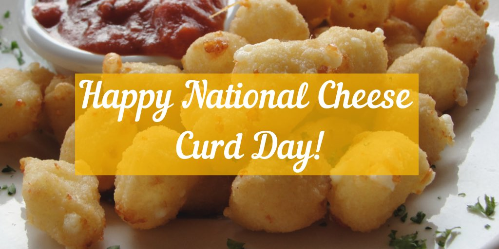 Happy National Cheese Curd Day!
