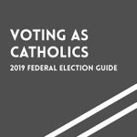 Image for the Tweet beginning: Voting as Catholics: 2019 Federal