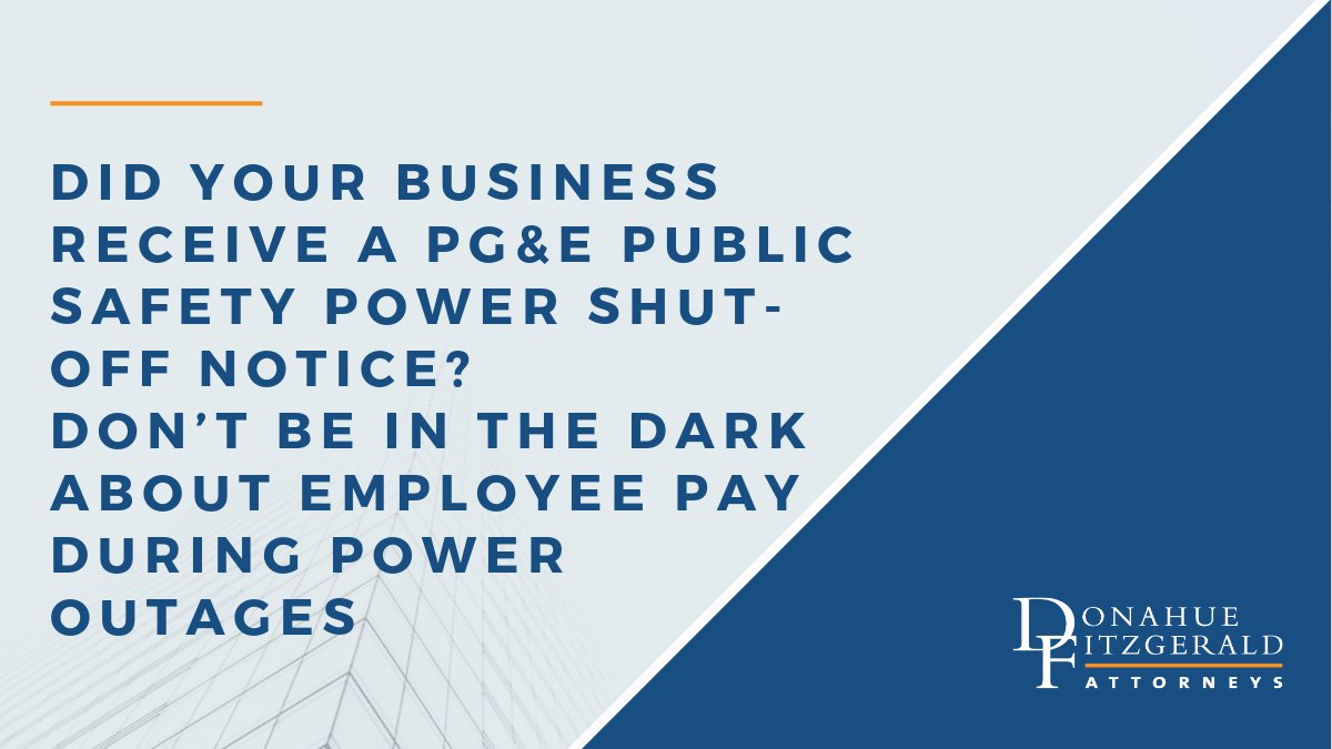 The recent PG&E power outage may become a regular occurrence. Read this article for a quick rundown on employee pay during power outages. #employmentlaw #poweroutage http://ow.ly/rK1550wM9cv