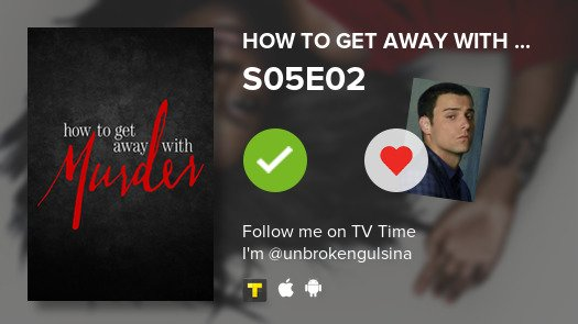I have watched S05E02 of How to Get Away ...! #HTGAWM  #tvtime https://t.co/ASXOxT1XjX https://t.co/qBd2H8dKES