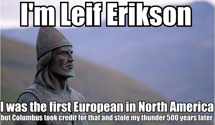 I know that Columbus Day is over, but I still think that it's important that Leif Erikson gets the credit that he deserves. Make Leif Erikson Day a national holiday! #LeifErikson #ChristopherColumbus #Vikings #ColumbusDay #LeifEriksonDay #MakeLeifEriksonDayanationalholiday