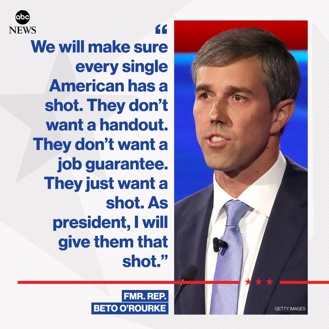 """Beto O'Rourke: """"We will make sure every single American has a shot. They don't want a handout. They don't want a job guarantee. They just want a shot. As president, I will give them that shot.""""  http:// abcn.ws/33AJ4FG     #DemDebate<br>http://pic.twitter.com/zd8LeeNrFv"""