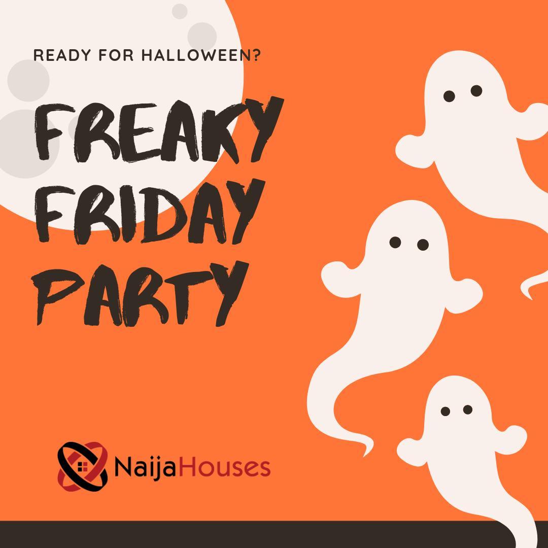 Freaky Friday Party - Friday Motivational @Naijahouses   #naijahouses #naija #nigeriaproperties #nigeriarealestate #abujafct #lagos #abujarealestate #lagosrealestate #nigeriatrending #nigeriacelebrities #nigeriastartups #nigeriabusiness #nigeriatravelagent #adventuretime #fridaypic.twitter.com/X3EhwlQVc2