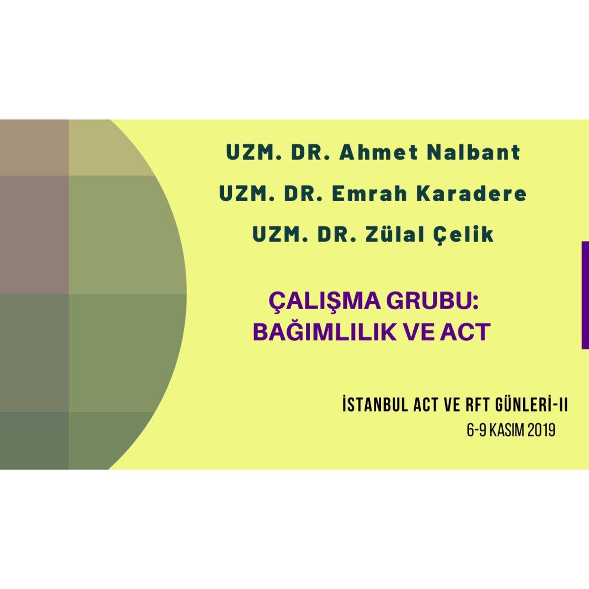"""Uzm.Dr. Ahmet Nalbant, Uzm. Dr. Emrah Karadere ve Uzm. Dr.Zülal Çelik """"Bağımlılık ve Act"""" çalışma grubuyla ACT ve RFT Günleri-II'de!Hepinizi bekliyoruz💥 Ayrıntılı bilgi için:http://www.actgunleri2019.org #act #rft #bağımlılık #kabulvekararlılıkterapisi #acceptanceandcommitmenttherapy"""