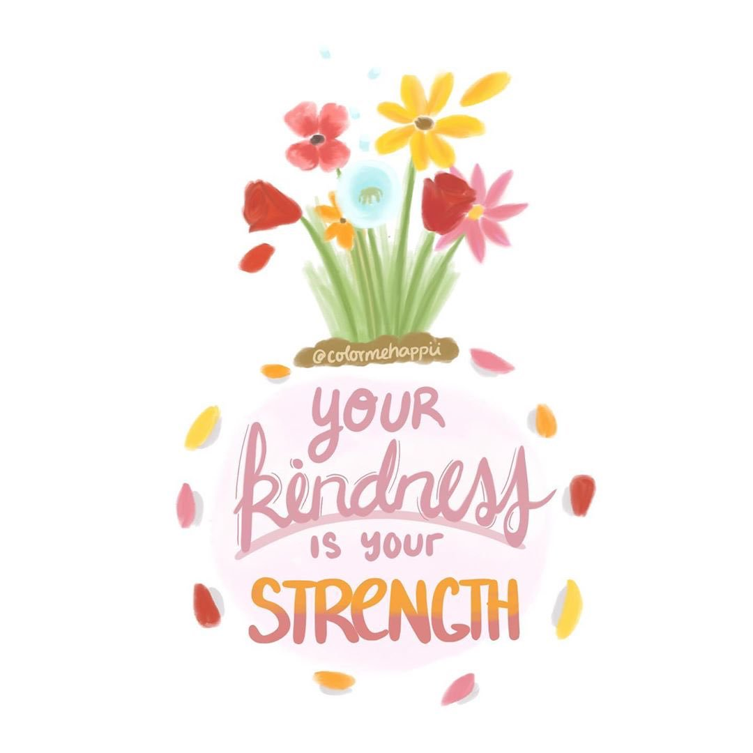 Your kindness is your strength Image: @colormehappii