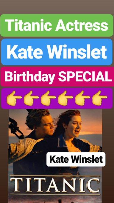 5 October 2019  Titanic Actress  Kate Winslet  BIRTHDAY SPECIAL  HAPPY BIRTHDAY